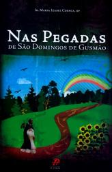 NAS PEGADAS DE SÃO DOMINGOS DE GUSMÃO