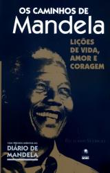 CAMINHOS DE MANDELA, OS - LICOES DE VIDA AMOR E CORAGEM