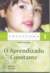 APRENDIZADO CONSTANTE, O - COL. CRESCENDO - 1