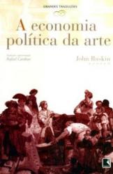 A ECONOMIA POLÍTICA DA ARTE (COL. GRANDES TRADUÇÕES)