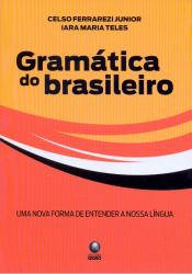 GRAMATICA DO BRASILEIRO - UMA NOVA FORMA DE ENTENDER...