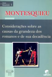 CONSIDERACOES SOBRE AS CAUSAS DA GRANDEZA DOS ROMANOS E DE SUA DECADENCIA