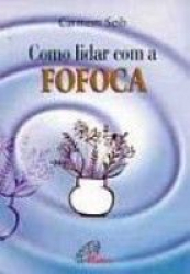 COMO LIDAR COM A FOFOCA