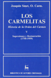 LOS CARMELITAS - HISTORIA DE LA ORDEN DEL CARMEN V - SUPRESIONES Y RESTAURACIÓN