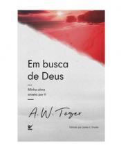 EM BUSCA DE DEUS - MINHA ALMA ANSEIA POR TI