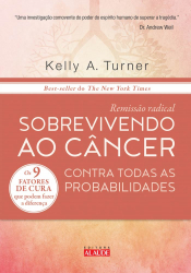REMISSAO RADICAL - SOBREVIVENDO AO CANCER CONTRA TODAS AS PROBABILIDADES