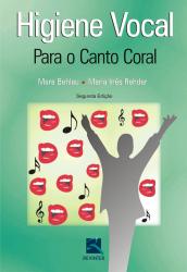 HIGIENE VOCAL PARA O CANTO CORAL