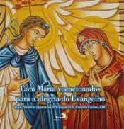 CD - COM MARIA, VOCACIONADOS PARA A ALEGRIA DO EVANGELHO