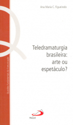 TELEDRAMATURGIA BRASILEIRA - ARTE OU ESPETACULO - 1ª