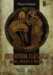 MITOLOGIA CLÁSSICA - MITOS DEUSES E HERÓIS