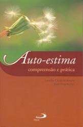 AUTO-ESTIMA - COMPREENSAO E PRATICA - 1