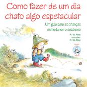 COMO FAZER DE UM DIA CHATO ALGO ESPETACULAR - UM GUIA PARA AS CRIANÇAS ENFR - 1ª