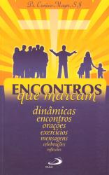ENCONTROS QUE MARCAM - DINAMICAS, ENCONTROS, ORACOES, EXERCICIOS, MENSAGENS - 5