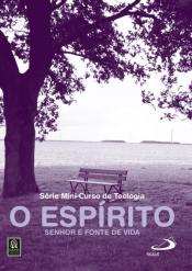 DVD ESPIRITO SENHOR E FONTE DE VIDA, O - MINI CURSO DE TEOLOGIA