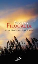 PEQUENA FILOCALIA - O LIVRO CLASSICO DA IGREJA ORIENTAL