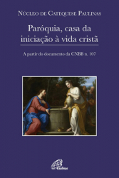 PARÓQUIA CASA DA INICIAÇÃO À VIDA CRISTÃ - A PARTIR DO DOCUMENTO DA CNBB N 107