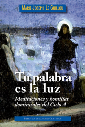 TU PALABRA ES LA LUZ - MEDITACIONES Y HOMILÍAS DOMINICALES CICLO A
