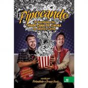 PIPOCANDO - OS BASTIDORES DO MAIOR CANAL DE CINEMA DA AME RICA LATINA