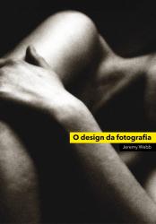 DESIGN DA FOTOGRAFIA, O