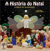 HISTORIA DO NATAL, A - A BIBLIA EM BLOQUINHOS