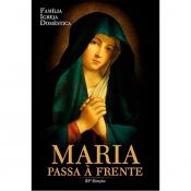 FAMÍLIA IGREJA DOMÉSTICA - MARIA PASSA À FRENTE