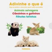 BOX ADIVINHA O QUE É - ANIMAIS SELVAGENS CÃEZINHOS E GATINHOS E FILHOTES FOFINHOS