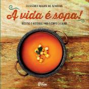 A VIDA É SOPA!