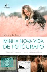 MINHA NOVA VIDA DE FOTÓGRAFO