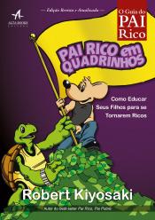 PAI RICO EM QUADRINHOS - COMO EDUCAR SEUS FILHOS PARA SE TORNAREM RICOS