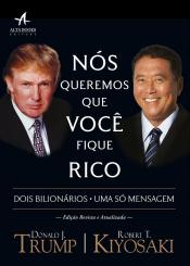 NÓS QUEREMOS QUE VOCÊ FIQUE RICO - DOIS BILIONÁRIOS UMA SÓ MENSAGEM