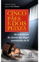 CINCO PAES E DOIS PEIXES - DO SOFRIMENTO DO CÁRCERE: UM ALEGRE TESTEMUNHO DE FÉ - VOL. 7