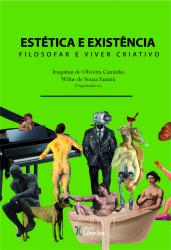 ESTÉTICA E EXISTÊNCIA - FILOSOFAR E VIVER CRIATIVO