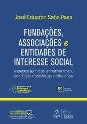 FUNDAÇÕES ASSOCIAÇÕES E ENTIDADES DE INTERESSE SOCIAL - ASPECTOS JURÍDICOS, ADMINISTRATIVOS, CONTÁBEIS, TRABALHISTAS E TRIBUTÁRIOS