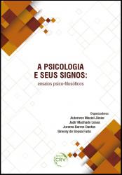 PSICOLOGIA E SEUS SIGNOS, A - ENSAIOS PSICO-FLOSÓFCOS