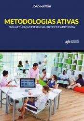 METODOLOGIAS ATIVAS PARA A EDUCAÇÃO PRESENCIAL BLENDED E A DISTÂNCIA