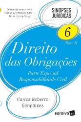 DIREITO DAS OBRIGAÇÕES - VOLUME 6 TOMO II - PARTE ESPECIAL - RESPONSABILIDADE CIVIL