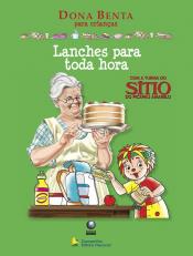 LANCHES PARA TODA HORA COM A TURMA DO SÍTIO DO PICAPAU AMARELO