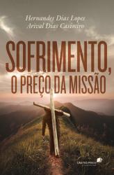 SOFRIMENTO - O PREÇO DA MISSÃO