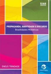 PROPAGANDA, IDENTIDADE E DISCURSO: BRASILIDADES MIDIATICAS - 1
