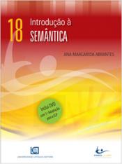 INTRODUCAO A SEMANTICA - COL. LINGUA GESTUAL PORTUGUESA - N18 - 1ª