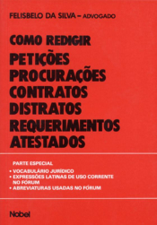 COMO REDIGIR - PETICOES PROCURACOES CONTRATOS