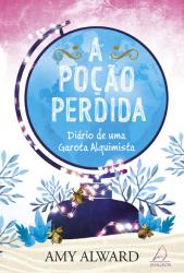 POÇÃO PERDIDA, A - DIÁRIO DE UMA GAROTA ALQUIMISTA