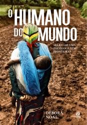 HUMANO DO MUNDO, O - DIÁRIO DE UMA PSICÓLOGA SEM FRONTEIRAS