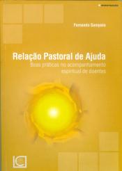 RELAÇÃO PASTORAL DE AJUDA - BOAS PRÁTICAS NO ACOMPANHAMENTO ESPIRITUAL DE DOENTES