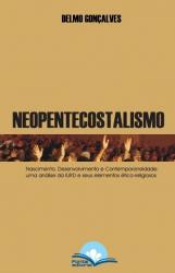 NEOPENTECOSTALISMO - NASCIMENTO DESENVOLVIMENTO E CONTEMPORANEIDADE - 1ª