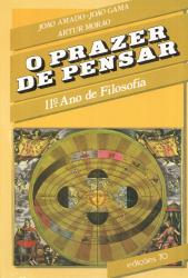 PRAZER DE PENSAR, O - 11º ANO DE FILOSOFIA