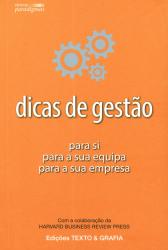 DICAS DE GESTÃO - PARA SI PARA A SUA EQUIPA PARA A SUA EMPRESA