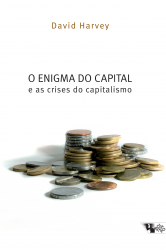 ENIGMA DO CAPITAL E AS CRISES DO CAPITALISMO, O