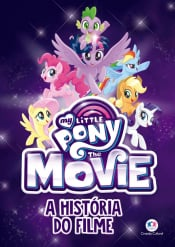 MY LITTLE PONY MOVIE - A HISTÓRIA DO FILME
