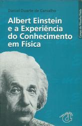 ALBERT EINSTEIN E A EXPERIÊNCIA DO CONHECIMENTO EM FÍSICA